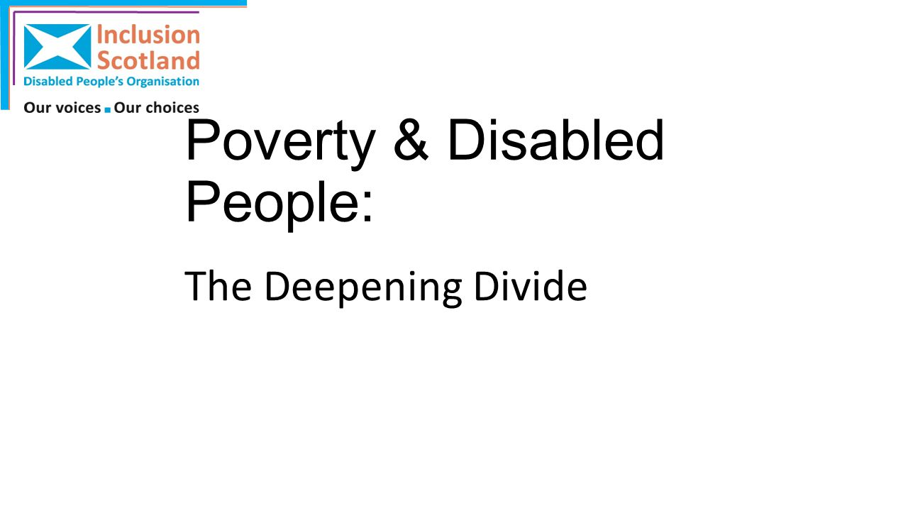 Poverty & Disabled People: The Deepening Divide