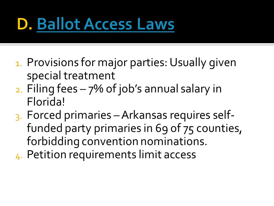 1. Provisions for major parties: Usually given special treatment 2.