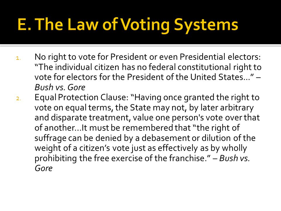 "1. No right to vote for President or even Presidential electors: ""The individual citizen has no federal constitutional right to vote for electors for"
