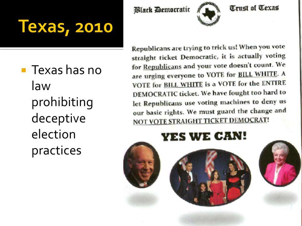  Texas has no law prohibiting deceptive election practices