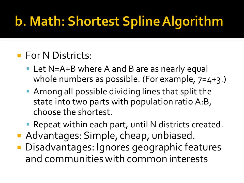  For N Districts:  Let N=A+B where A and B are as nearly equal whole numbers as possible.