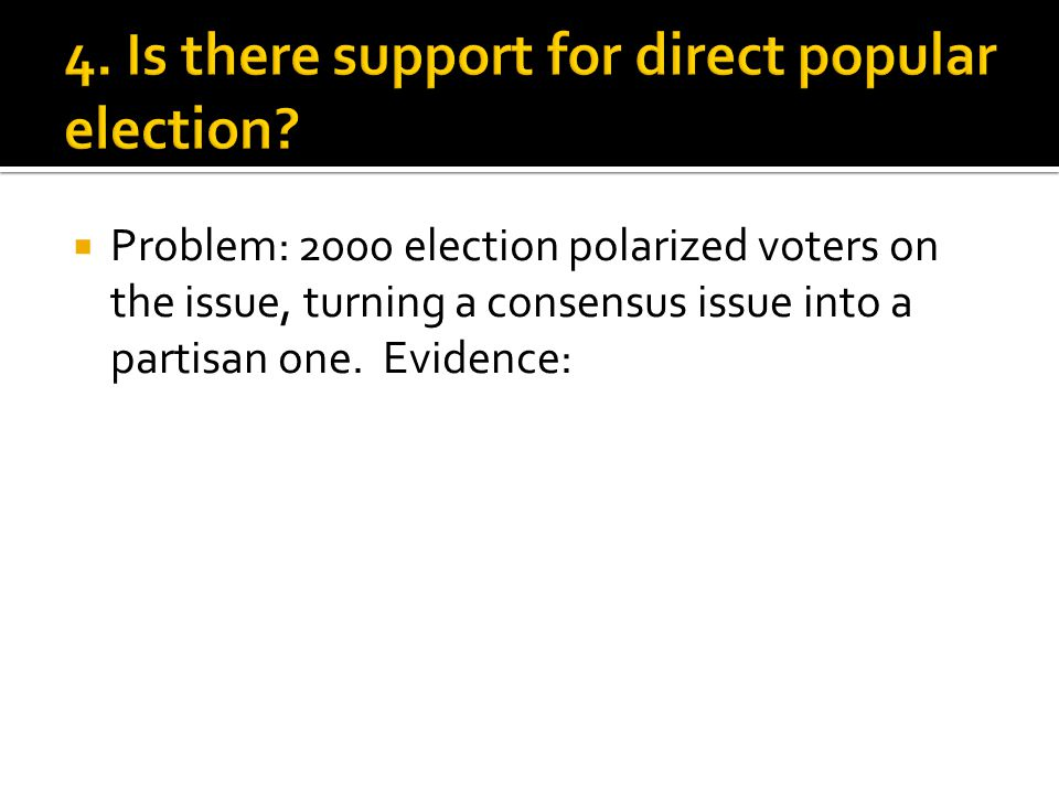  Problem: 2000 election polarized voters on the issue, turning a consensus issue into a partisan one. Evidence: