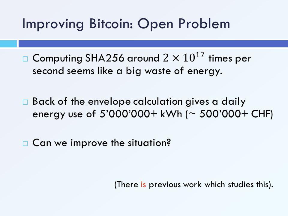 Improving Bitcoin: Open Problem