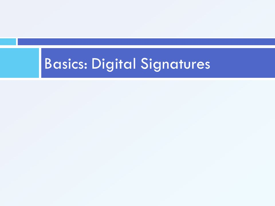 Basics: Digital Signatures