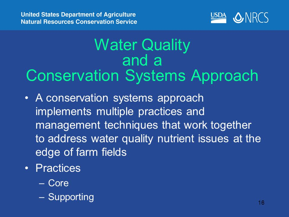 Water Quality and a Conservation Systems Approach A conservation systems approach implements multiple practices and management techniques that work to