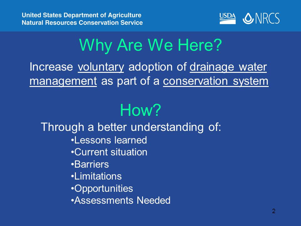 Why Are We Here? Increase voluntary adoption of drainage water management as part of a conservation system 2 How? Through a better understanding of: L