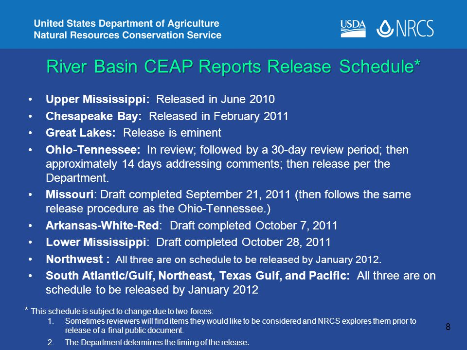 River Basin CEAP Reports Release Schedule* Upper Mississippi: Released in June 2010 Chesapeake Bay: Released in February 2011 Great Lakes: Release is