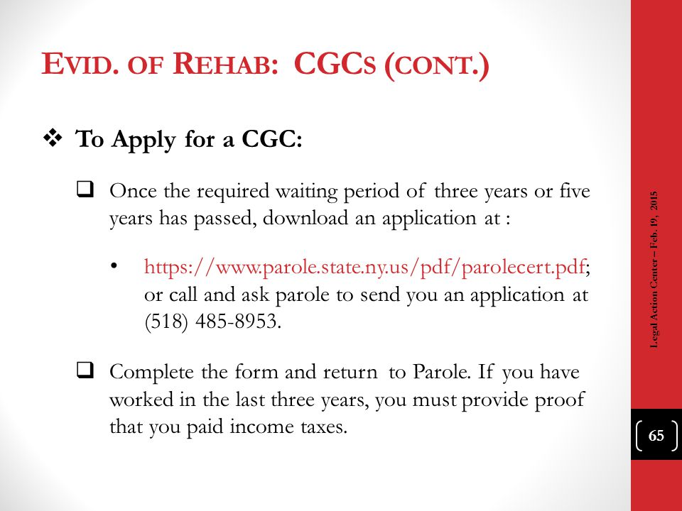 E VID. OF R EHAB : CGC S ( CONT.)  To Apply for a CGC:  Once the required waiting period of three years or five years has passed, download an applic