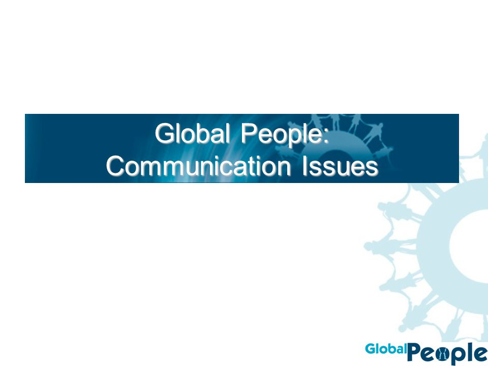 Global People: Communication Issues
