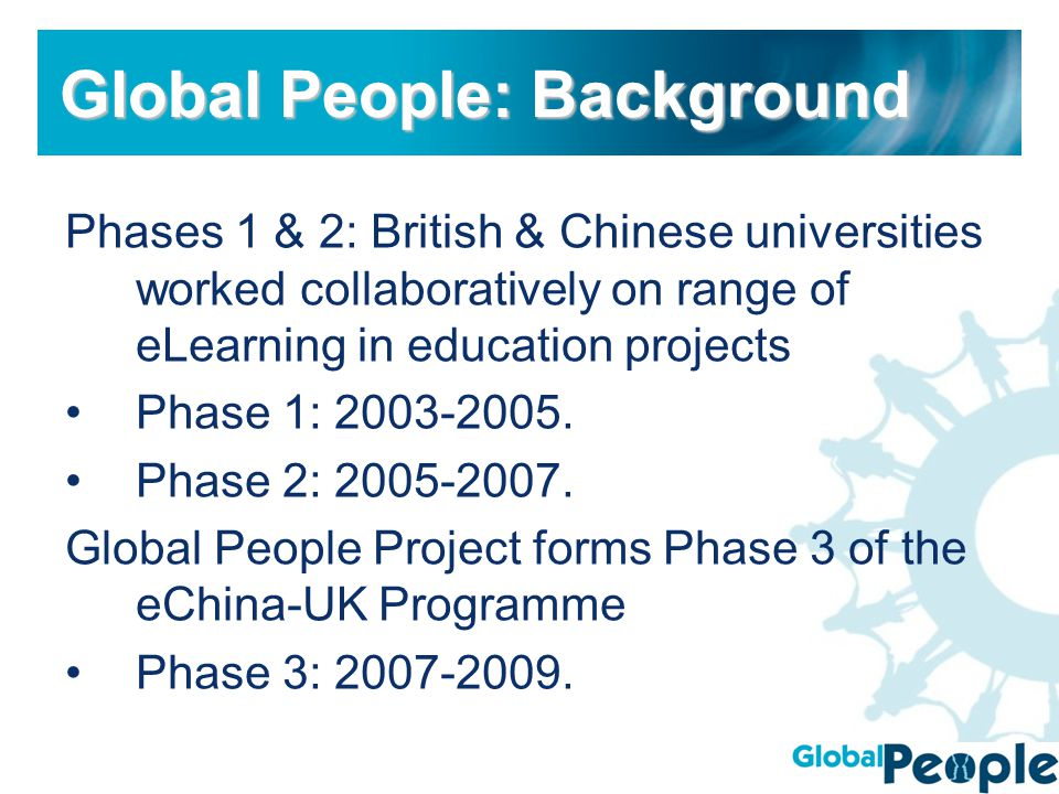 Phases 1 & 2: British & Chinese universities worked collaboratively on range of eLearning in education projects Phase 1: 2003-2005.