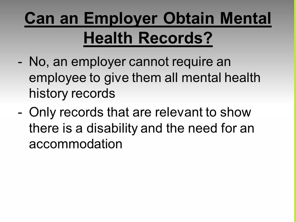 Can an Employer Obtain Mental Health Records.