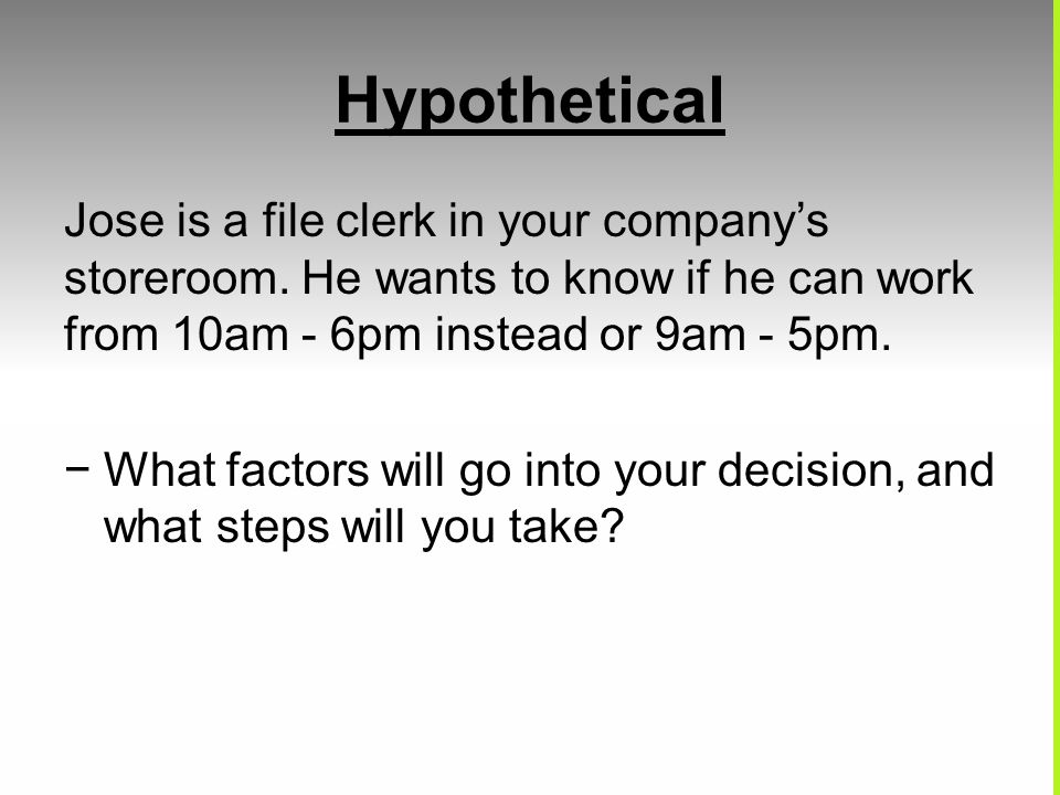 Hypothetical Jose is a file clerk in your company's storeroom.