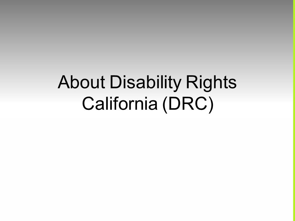 About Disability Rights California (DRC)