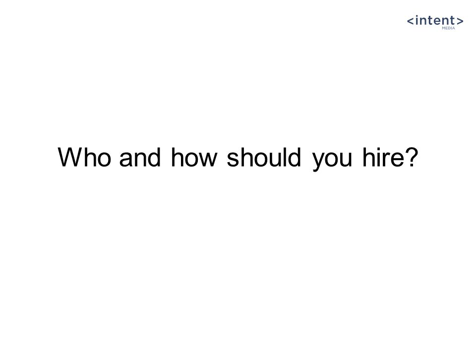 Who and how should you hire?