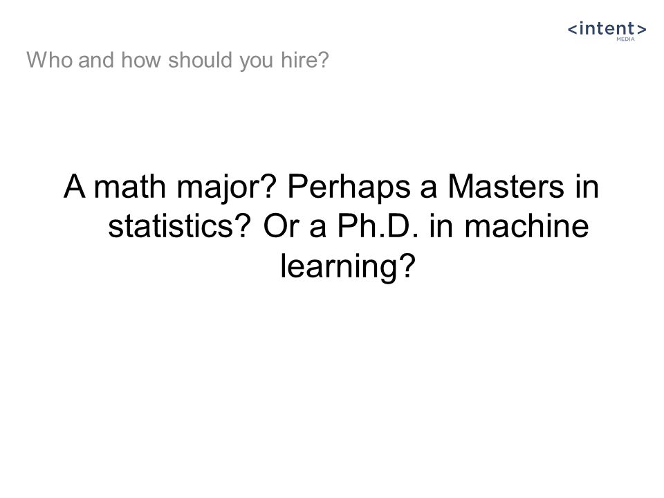 A math major. Perhaps a Masters in statistics. Or a Ph.D.