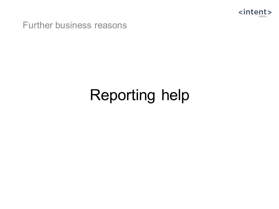 Reporting help Further business reasons