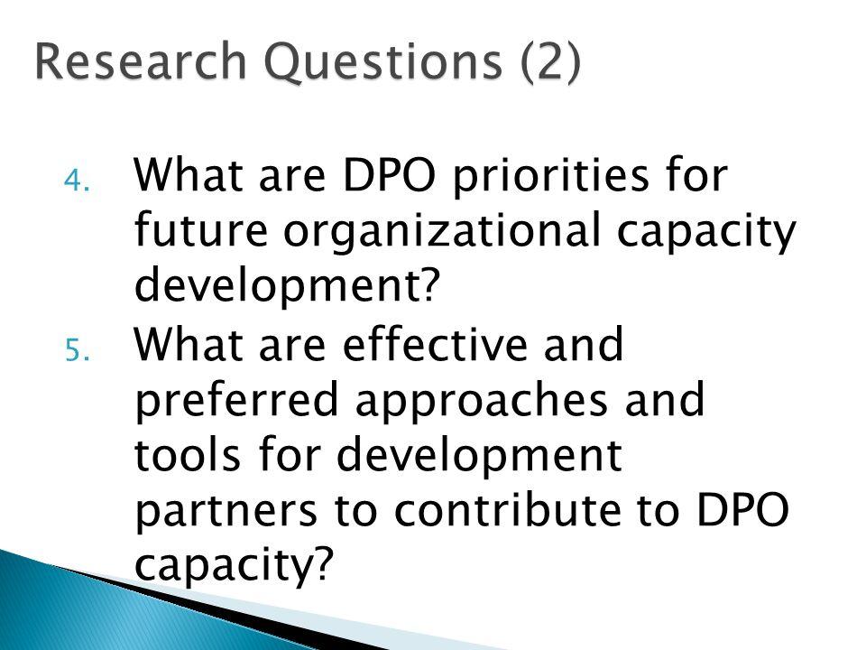 4. What are DPO priorities for future organizational capacity development.