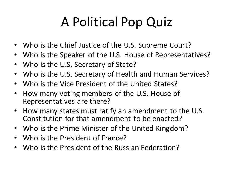 A Political Pop Quiz Who is the Chief Justice of the U.S.