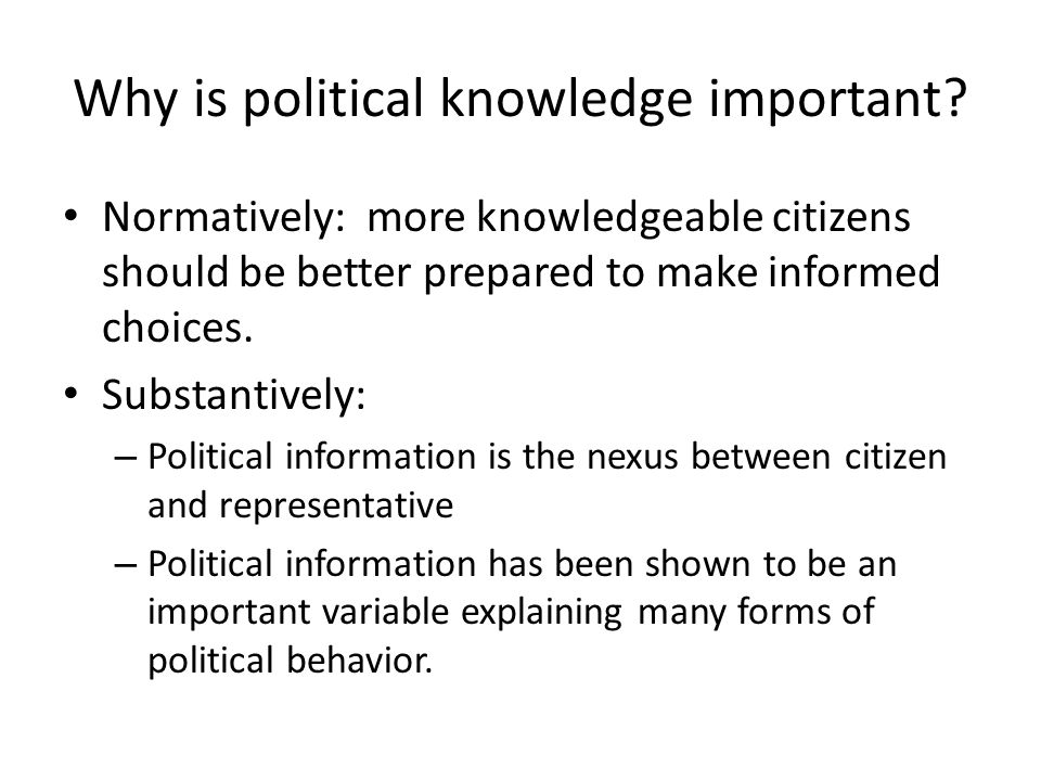Why is political knowledge important.