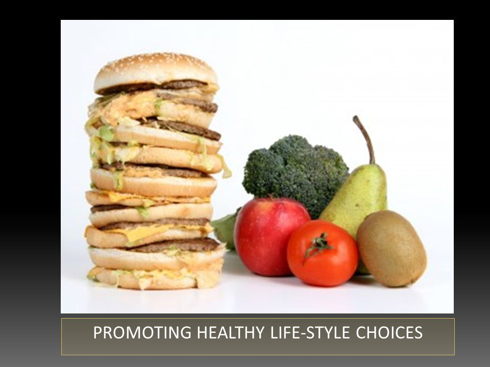 PROMOTING HEALTHY LIFE-STYLE CHOICES