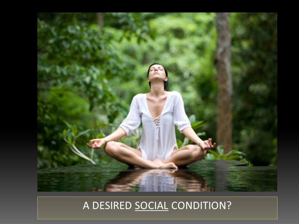 A DESIRED SOCIAL CONDITION