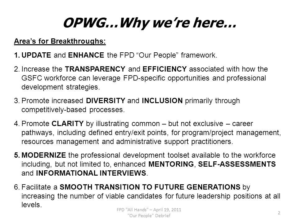 Area's for Breakthroughs: 1.UPDATE and ENHANCE the FPD Our People framework.