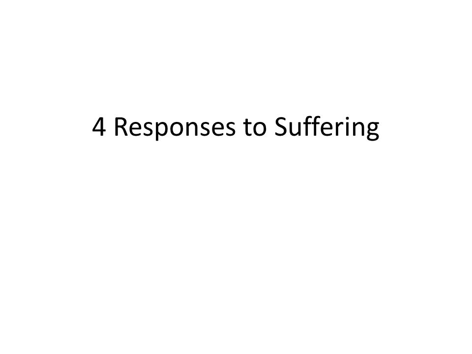 4 Responses to Suffering