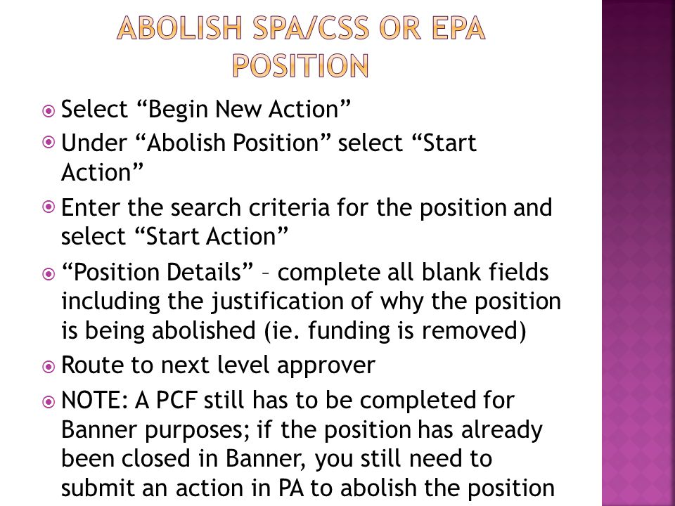 " Select ""Begin New Action""  Under ""Abolish Position"" select ""Start Action""  Enter the search criteria for the position and select ""Start Action"" "