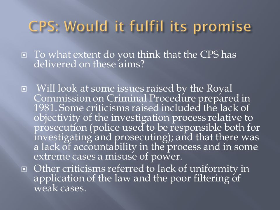  To what extent do you think that the CPS has delivered on these aims.