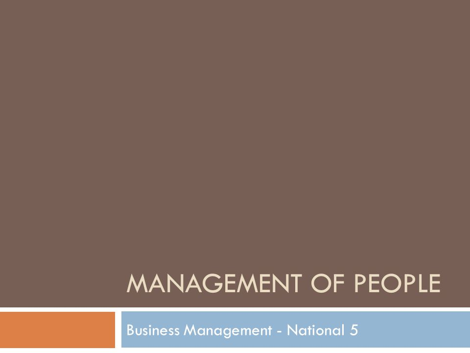 MANAGEMENT OF PEOPLE Business Management - National 5