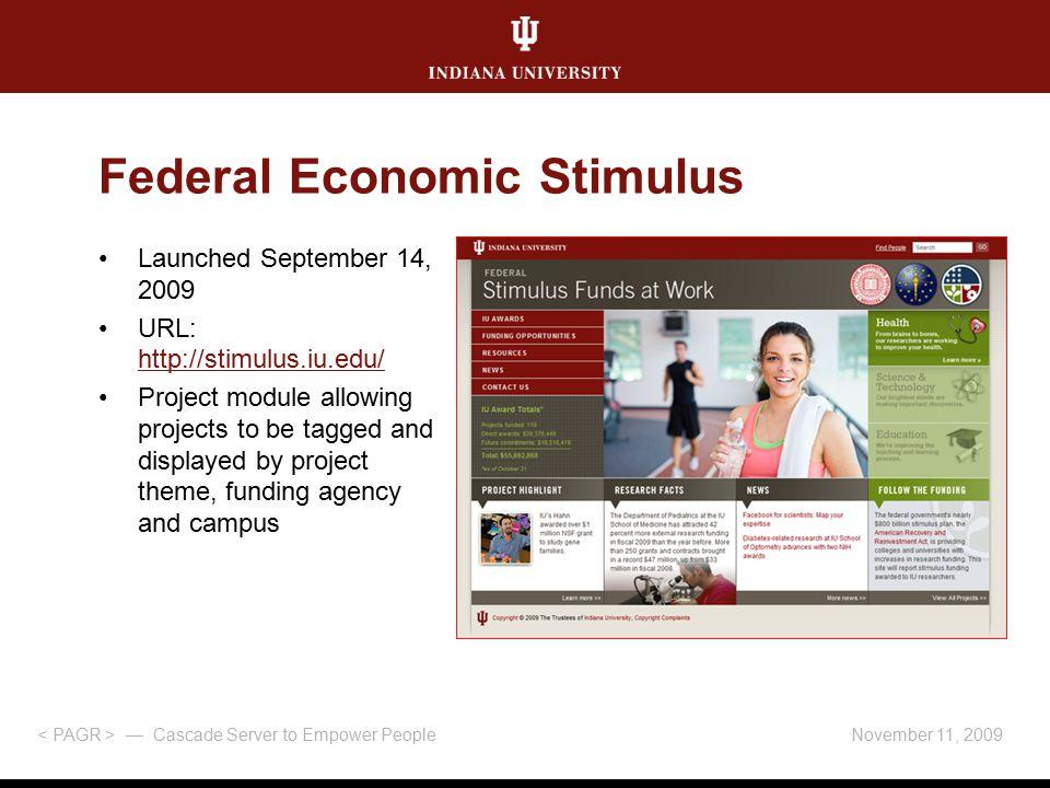 November 11, 2009 — Cascade Server to Empower People Federal Economic Stimulus Launched September 14, 2009 URL: http://stimulus.iu.edu/ http://stimulu