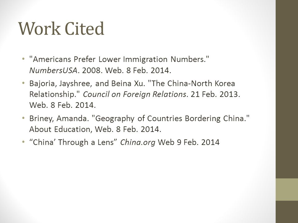 Work Cited Americans Prefer Lower Immigration Numbers. NumbersUSA.