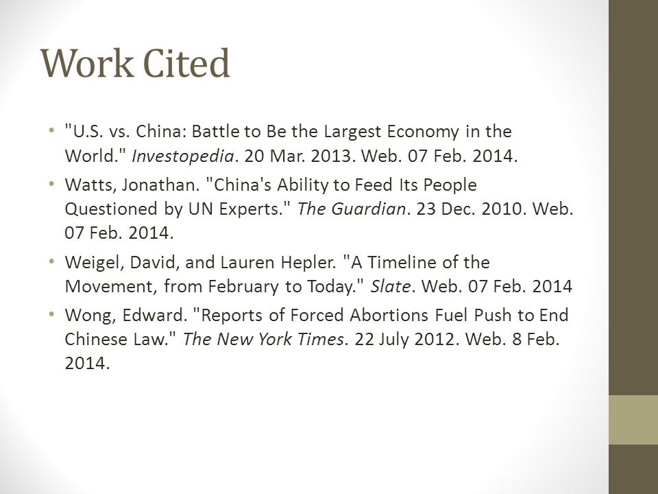 Work Cited U.S. vs. China: Battle to Be the Largest Economy in the World. Investopedia.