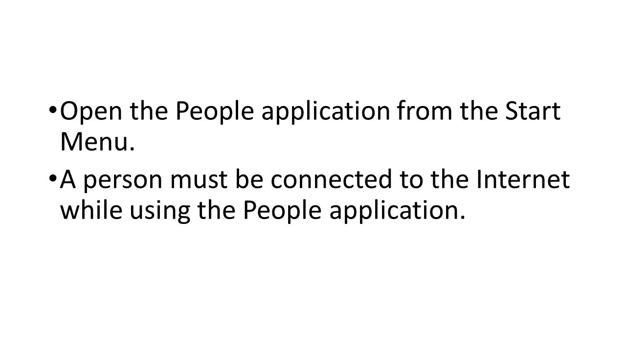 Open the People application from the Start Menu.