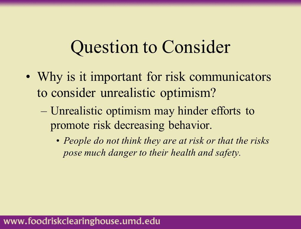 Why is it important for risk communicators to consider unrealistic optimism.