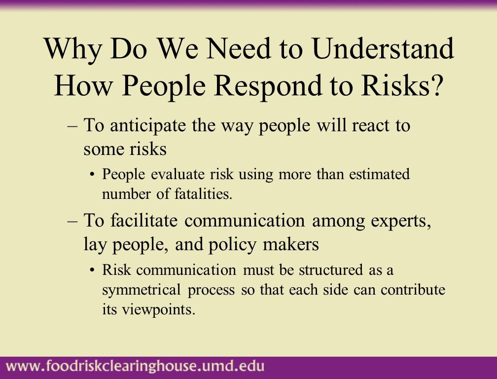 Why Do We Need to Understand How People Respond to Risks.