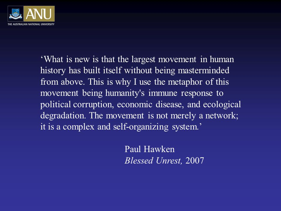 'What is new is that the largest movement in human history has built itself without being masterminded from above.