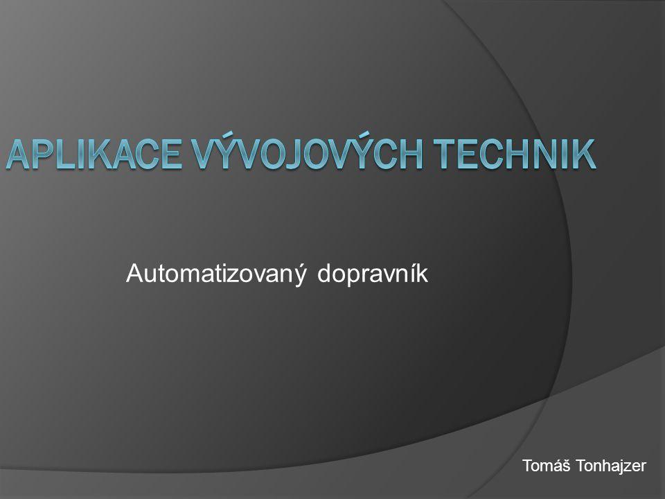 Automatizovaný dopravník Tomáš Tonhajzer
