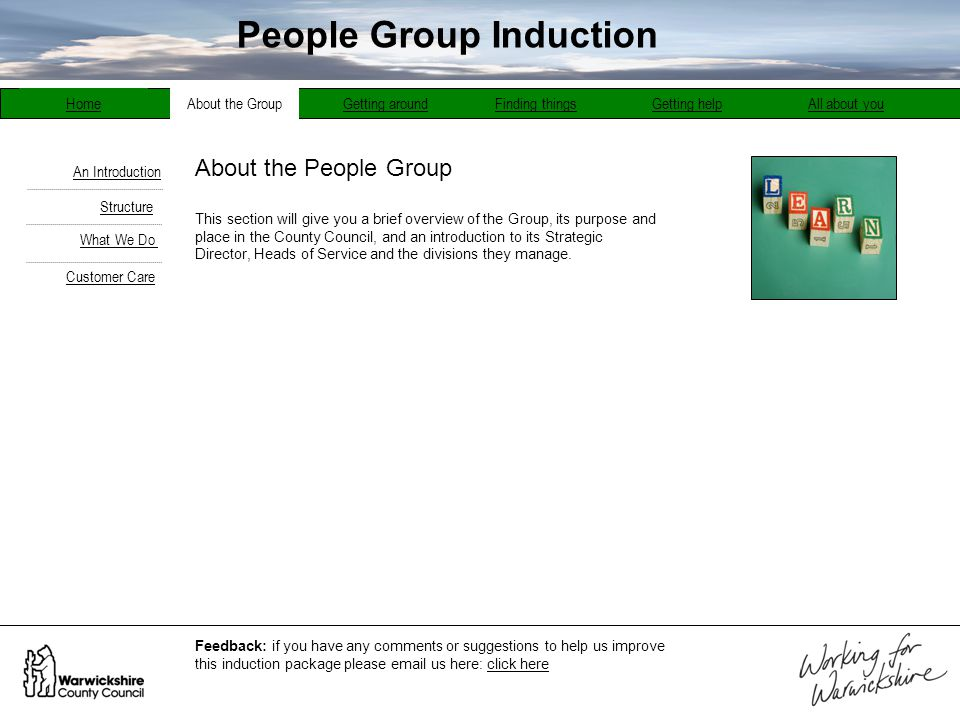 About the People Group Structure An Introduction About the GroupGetting aroundFinding thingsGetting helpAll about youHome This section will give you a