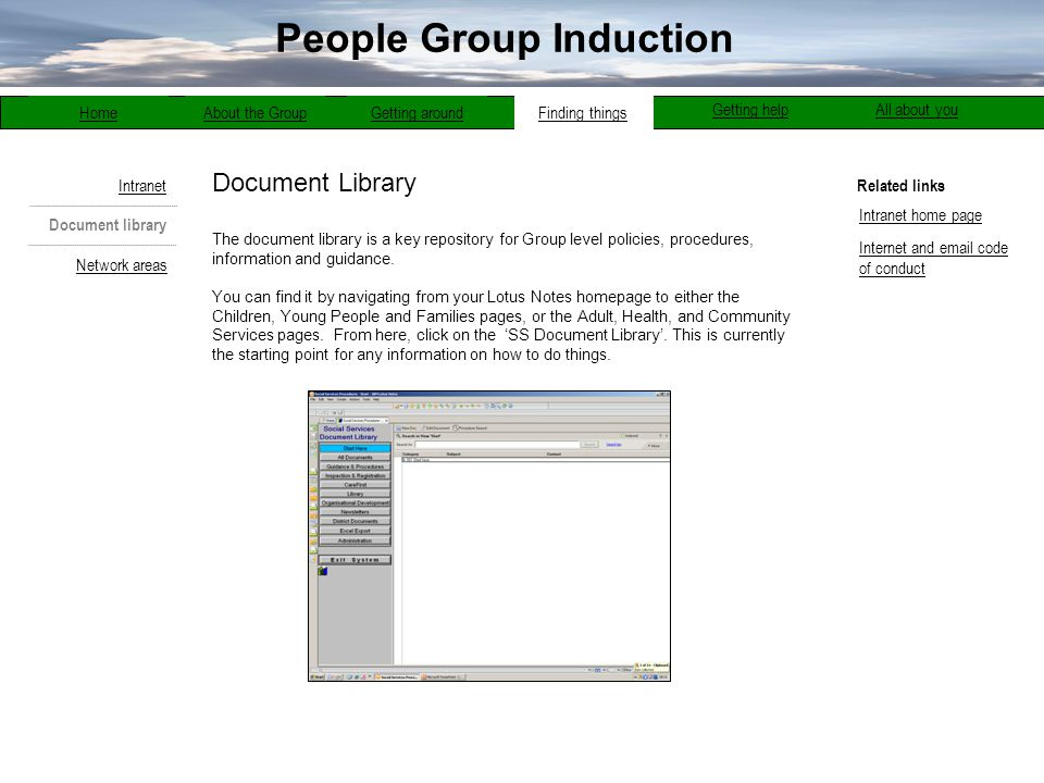 Document library Network areas Intranet Document Library The document library is a key repository for Group level policies, procedures, information an