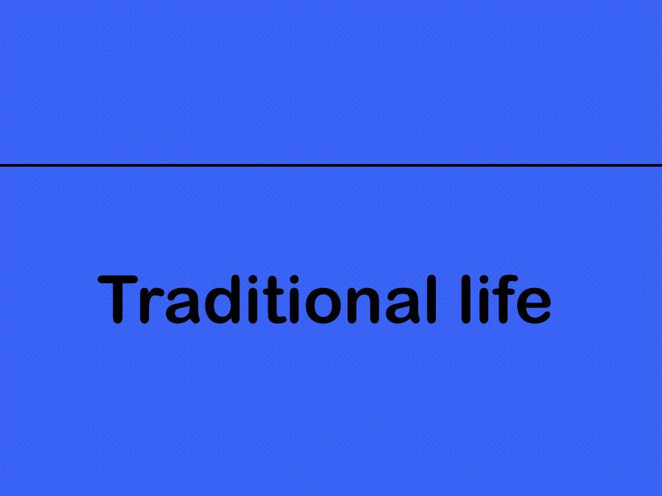 Traditional life