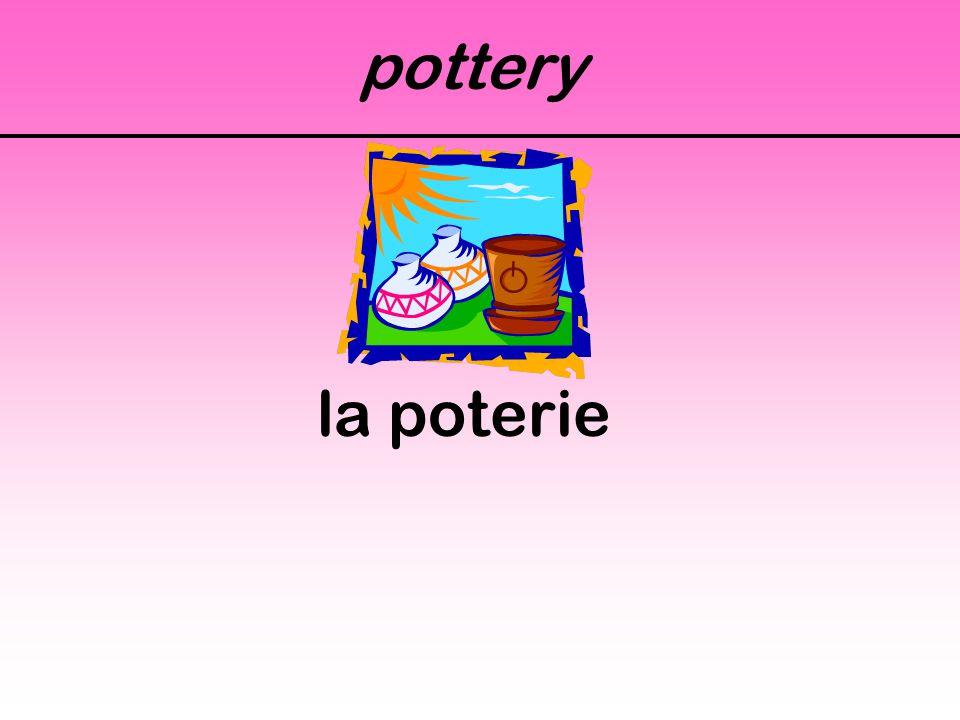 pottery la poterie