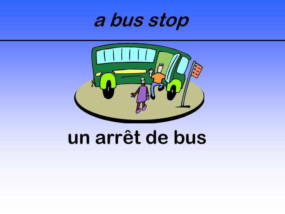 a bus stop un arrêt de bus