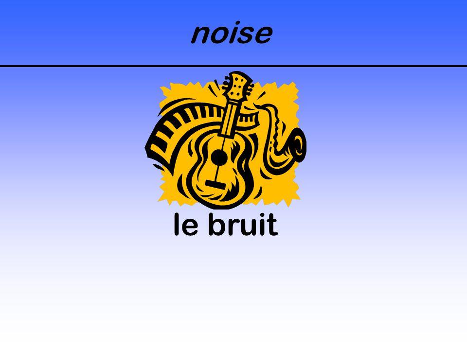 noise le bruit