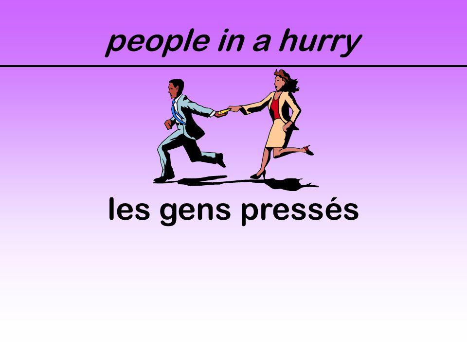 people in a hurry les gens pressés