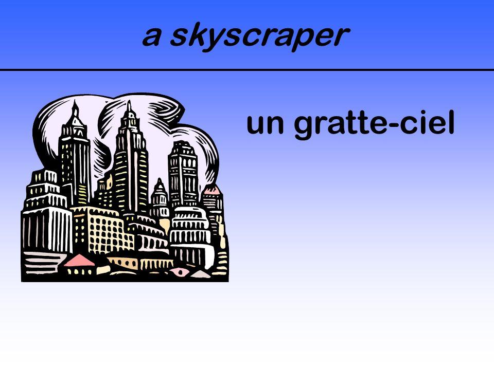 a skyscraper un gratte-ciel