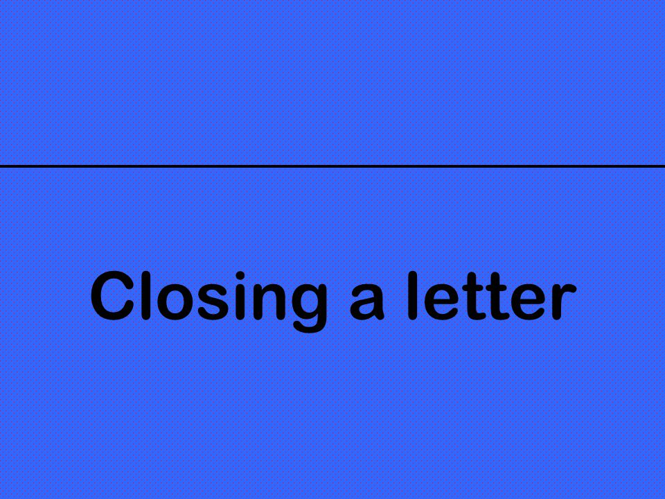 Closing a letter