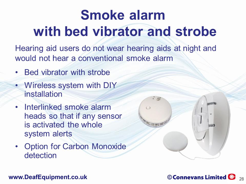 Smoke alarm with bed vibrator and strobe Bed vibrator with strobe Wireless system with DIY installation Interlinked smoke alarm heads so that if any s