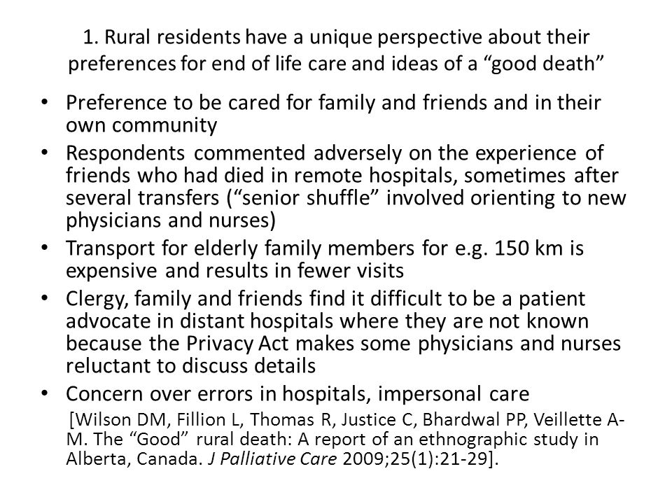 "1. Rural residents have a unique perspective about their preferences for end of life care and ideas of a ""good death"" Preference to be cared for famil"