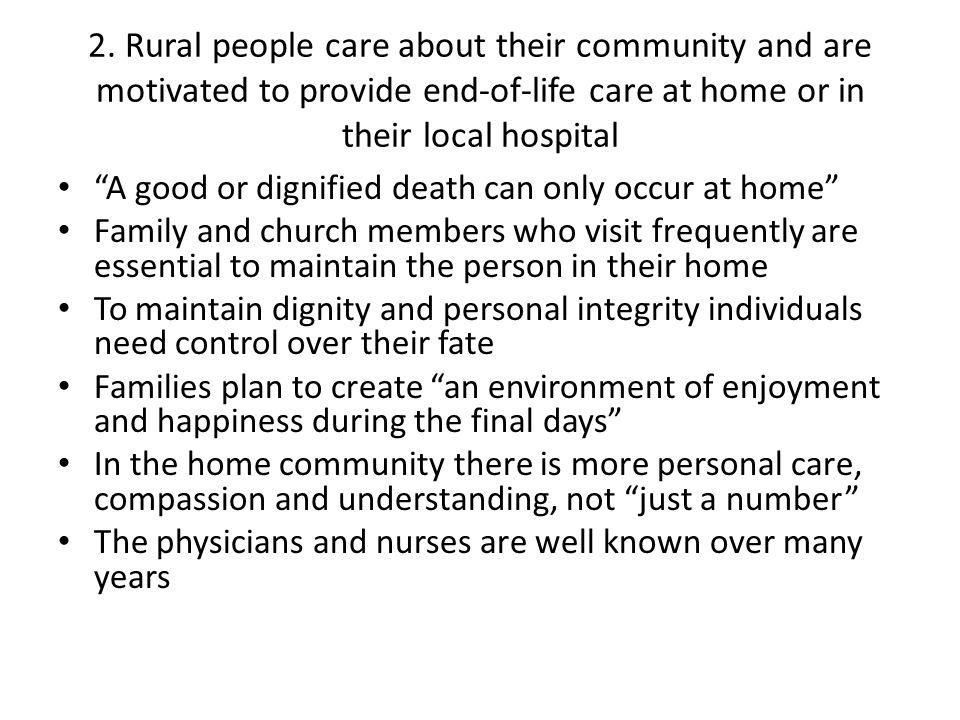 "2. Rural people care about their community and are motivated to provide end-of-life care at home or in their local hospital ""A good or dignified death"